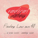 "YourTango will present new 10-part Web series ""Radical Dating: Finding Lasting Love Over 40"""